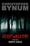 Nightwalkers: Book One: Night Child (The Nightwalkers Saga 1)