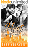The Heat (A Ménage Romance) (Menage in Manhattan Book 3)