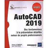 AutoCAD 2019 - Des fondamentaux à la présentation détaillée auto