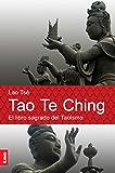 Tao Te Ching. El libro sagrado del taoismo (Espiritualidad Y Pensamiento / Spirituality and Thought)