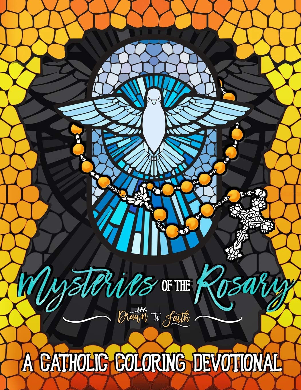 Mysteries of the Rosary: A Catholic Coloring Devotional: Catholic Bible Verse Coloring Book for Adults & Teens