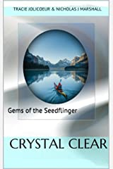 Crystal Clear: Gems of the Seedflinger (Reflections Book 2) Kindle Edition