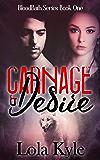 Carnage & Desire (Bloodbath Series Book 1)