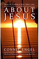 About Jesus (The Art of Charismatic Christian Living Book 2) Kindle Edition