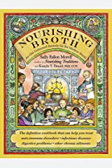 Nourishing Broth: An Old-Fashioned Remedy for the Modern World Paperback