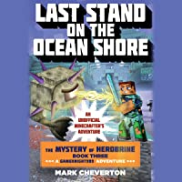 Last Stand on the Ocean Shore: Book Three in the Mystery of Herobrine Series: A Gameknight999 Adventure