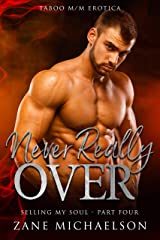 Never Really Over: Selling My Soul - Part Four Kindle Edition