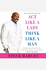Act like a Lady, Think like a Man: What Men Really Think About Love, Relationships, Intimacy, and Commitment Audible Audiobook