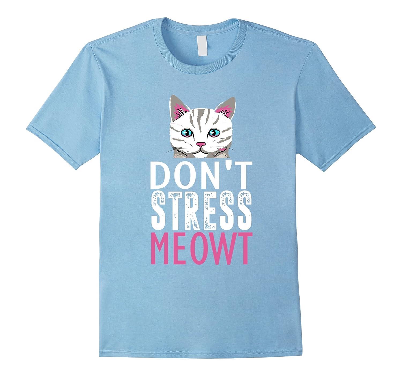 Don't Stress Meowt Funny Cat Tee Shirt-Awarplus
