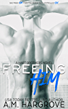 Freeing Him: A Hart Brothers Novel, Book 2