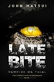 Late Bite: Vampire On Trial (The Toronto Vampire Chronicles Book 1)