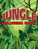 Jungle Coloring Book: Coloring Books for Kids
