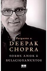 Pergunte a Deepak Chopra sobre amor e relacionamentos eBook Kindle