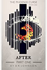 After - Part One (The Phoenix Curse Book 1) Kindle Edition