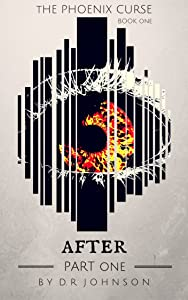 After - Part One (The Phoenix Curse Book 1)