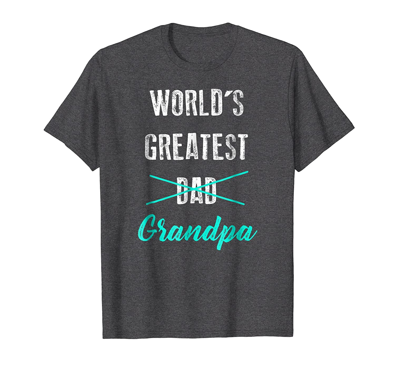 Mens World's Greatest Dad Grandpa Shirt, Pregnancy Announcement- TPT