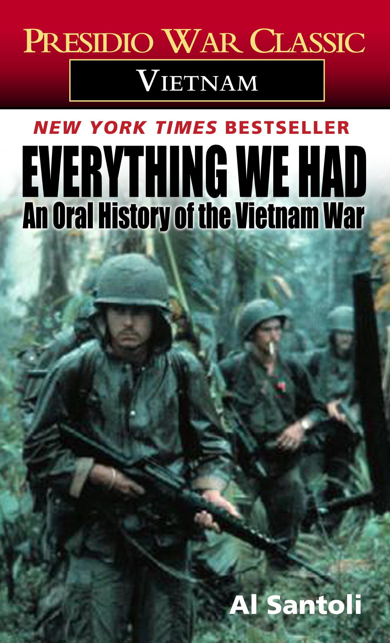 everything-we-had-an-oral-history-of-the-vietnam-war-presidio-war-classic-vietnam