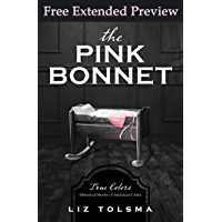The Pink Bonnet (FREE PREVIEW): True Colors: Historical Stories of American Crime
