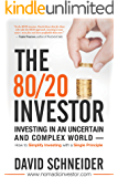 The 80/20 Investor: How to Simplify Investing with a Powerful Principle to Achieve Superior Returns