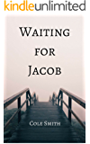 Waiting for Jacob