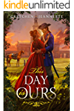 This Day is Ours: An Epic Tale of Romance and Revolution