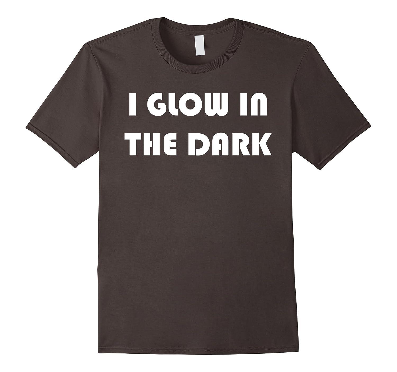 Funny T-Shirt I Glow In The Dark Tee-FL