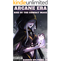 Arcane Era: Rise of the Combat Mage: An isekai light novel