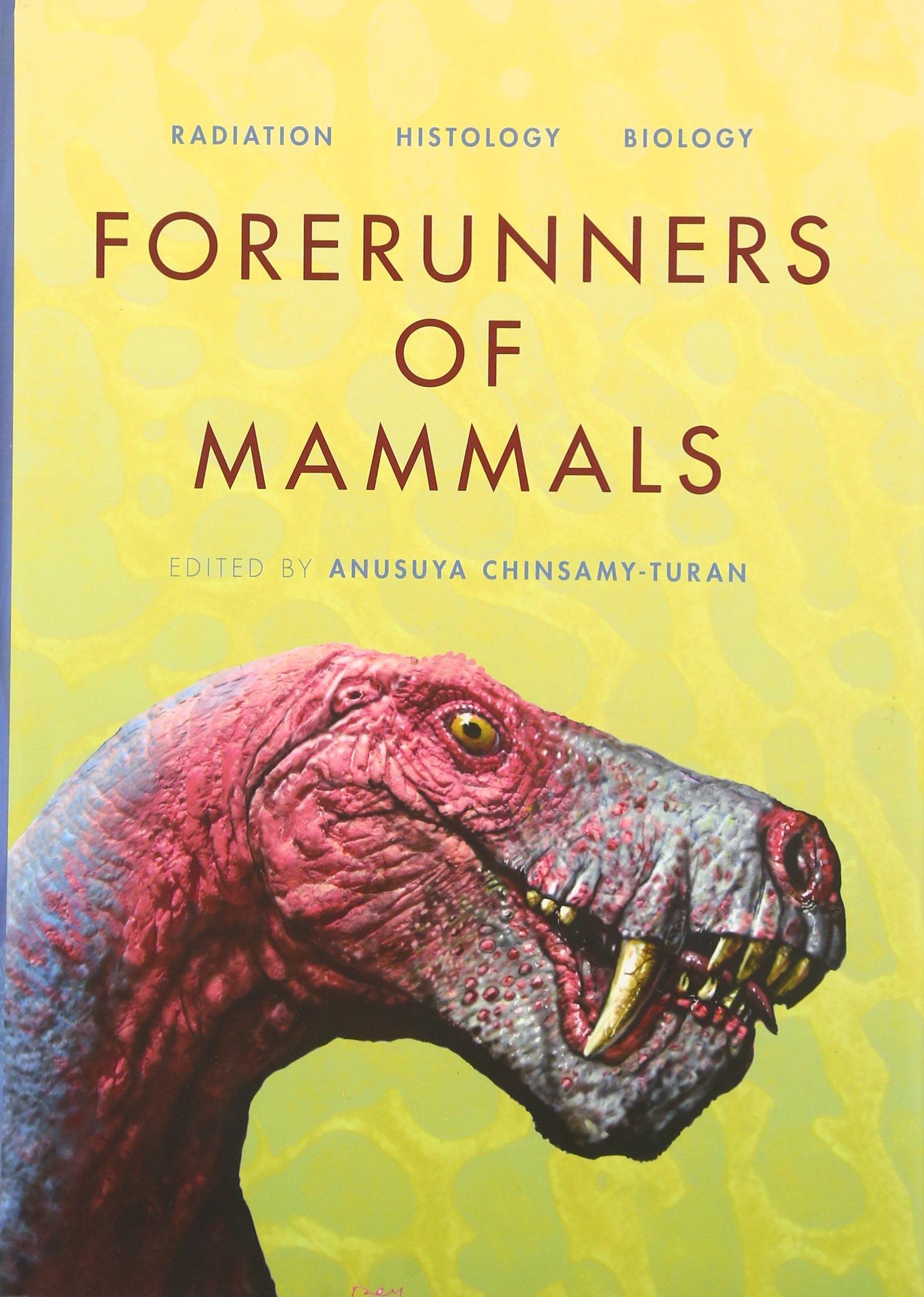 Forerunners of mammals radiation histology biology life of the past amazon co uk anusuya chinsamy turan 9780253356970 books