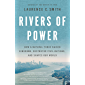 Rivers of Power: How a Natural Force Raised Kingdoms, Destroyed Civilizations, and Shapes Our World (English Edition)