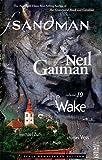 Sandman Volume 10: The Wake (New Edition) (Sandman New Editions)