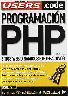 Programacion PHP: Manuales Users, en Espanol / Spanish (Spanish Edition)