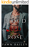Blood Red Rose: A Dark Captive Romance (Rose and Thorn Book 1)