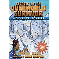 Wolves vs. Zombies: Secrets of an Overworld Survivor, #3