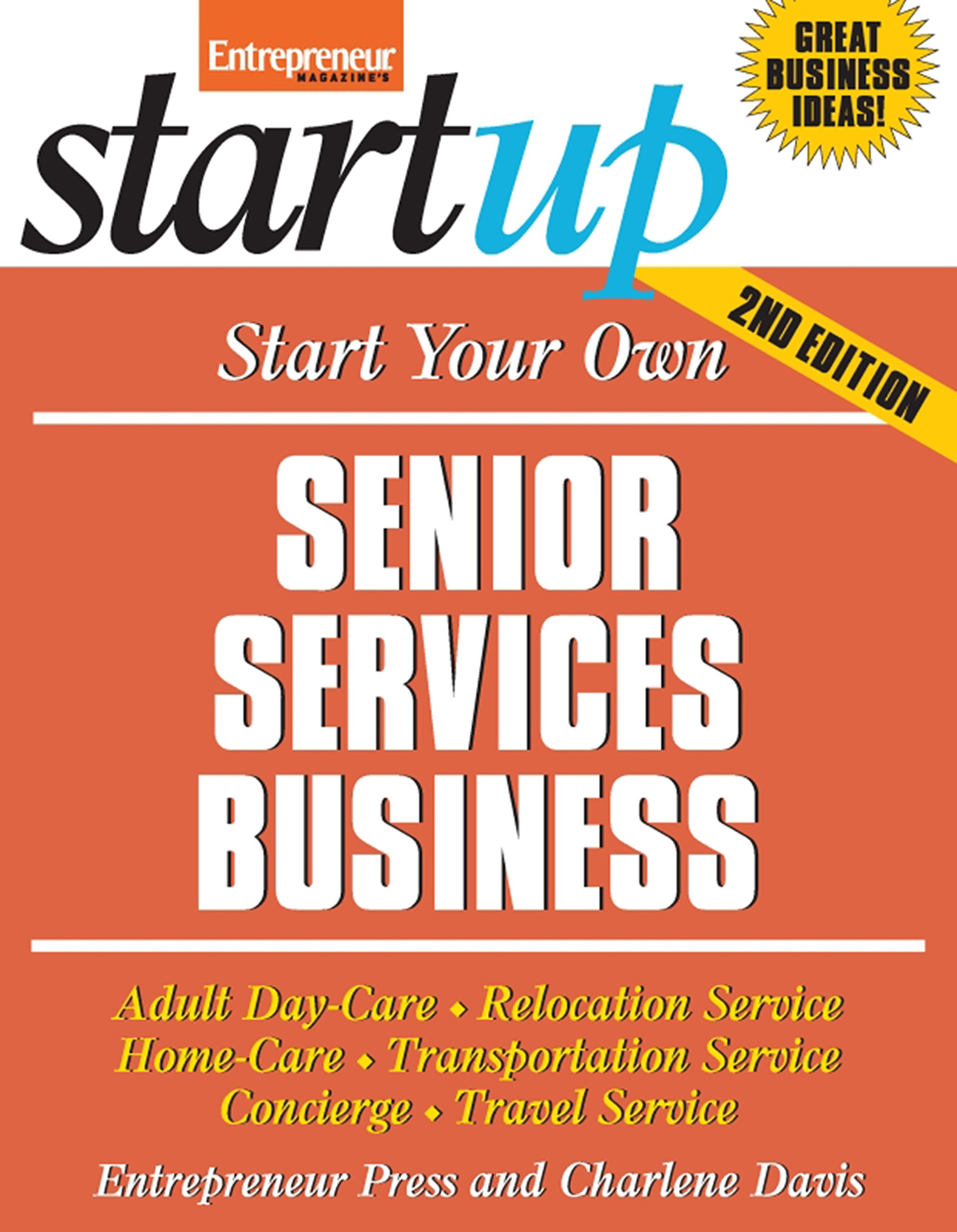 Start your own senior services business homecare transportation start your own senior services business homecare transportation travel adult care and more startup series entrepreneur press 9781599183596 magicingreecefo Image collections