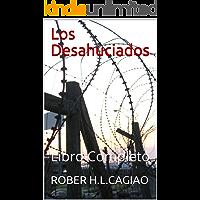 Los Desahuciados: Libro Completo (SAGA EL GUARDIÁN DE LAS FLORES)