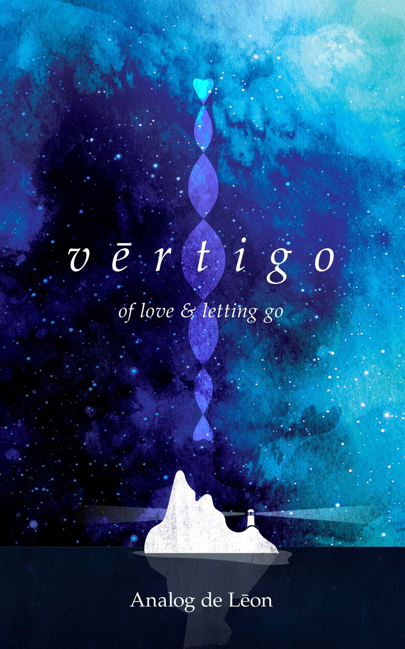 Vertigo Of Love Letting Go An Odyssey About A Lost Poet In