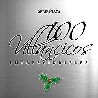 100 Villancicos Imprescindibles - Edición Plata