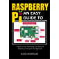 Raspberry Pi: An Easy Guide to Programming, Developing, and Setup of Raspberry PI Projects for Beginners (English…