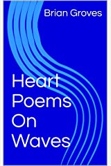Heart Poems On Waves Kindle Edition