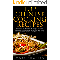 Top Chinese Cooking Recipes: Delicious, Healthy & Easy Chinese Recipes cookbook that you will love