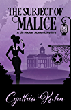 The Subject of Malice (A Lila Maclean Academic Mystery Book 4)