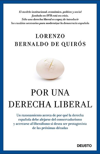 Por una derecha liberal: Un razonamiento acerca de por qué la derecha española debe alejarse del conservadurismo y acercarse al liberalismo si desea ser protagonista de las próximas décadas eBook: de Quirós,