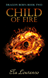 Child of Fire (Dragon Born Book 2)