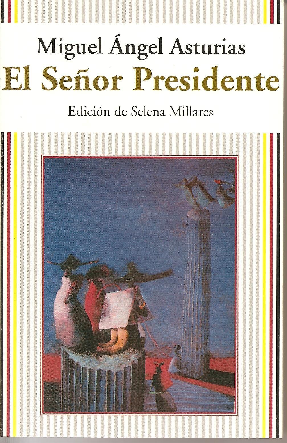 El señor presidente (Escritores de America): Amazon.es: Miguel Angel Asturias: Libros