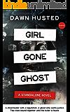 Girl Gone Ghost: A Psychological Thriller