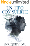 Un tipo con suerte (Spanish Edition)