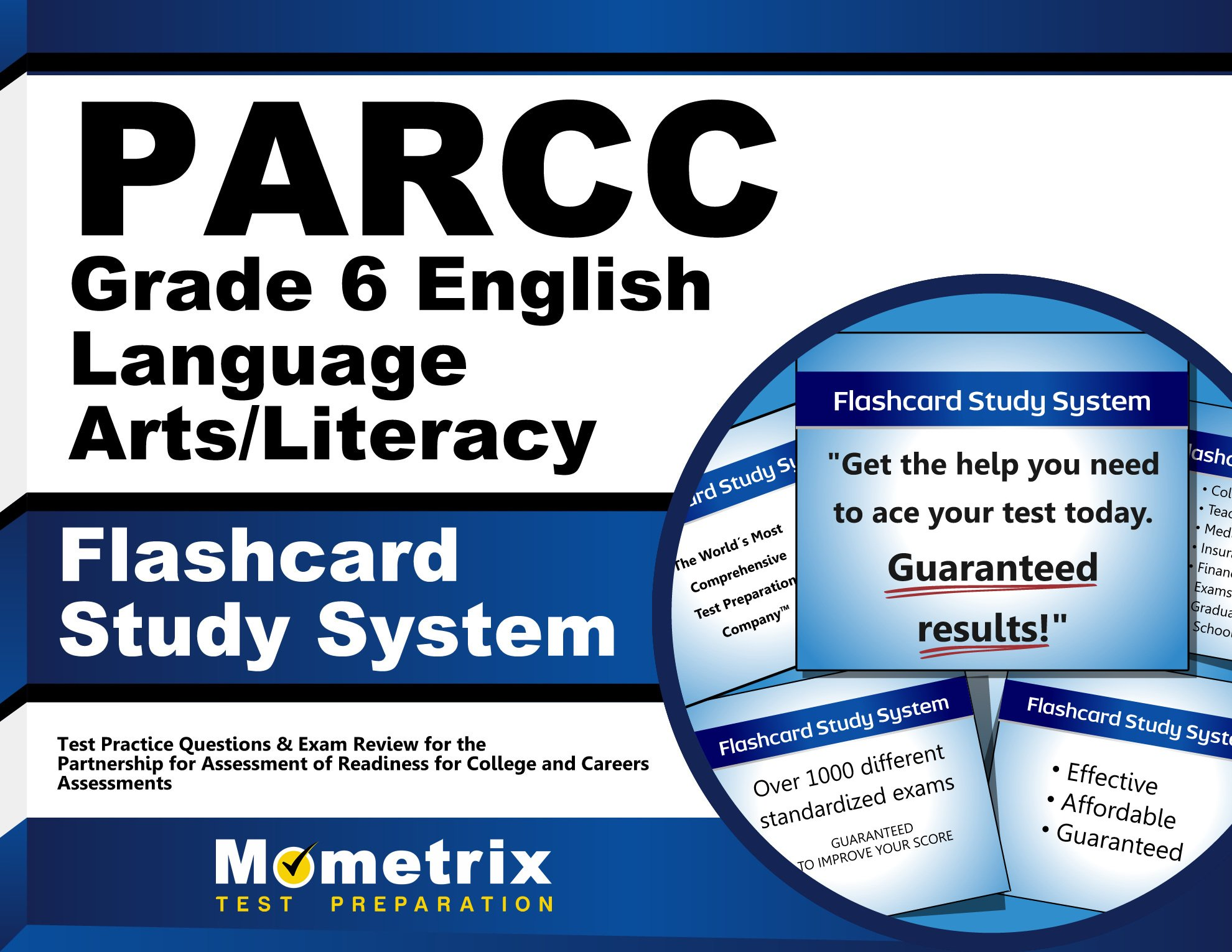 PARCC Grade 6 English Language Arts/Literacy Flashcard Study System: PARCC Test Practice Questions & Exam Review for the Partnership for Assessment of ... for College and Careers Assessments (Cards) by Mometrix Media LLC