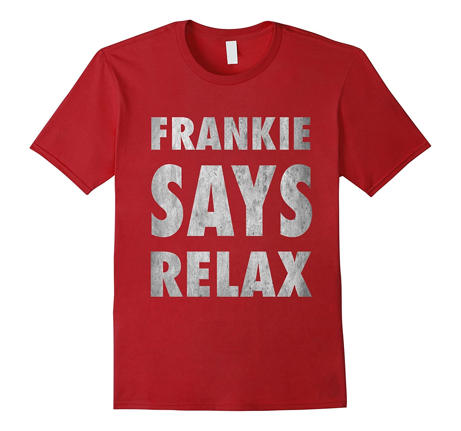 Frankie Says Relax Vintage 80s Music Retro Pop Funny T-Shirt-TH