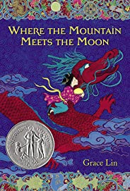 Classroom Libraries: Perfection Learning Title Grade 5 Where the Mountain Meets the Moon, Grace Lin (fiction)