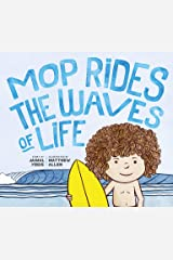 Mop Rides the Waves of Life: A Story of Mindfulness and Surfing Kindle Edition